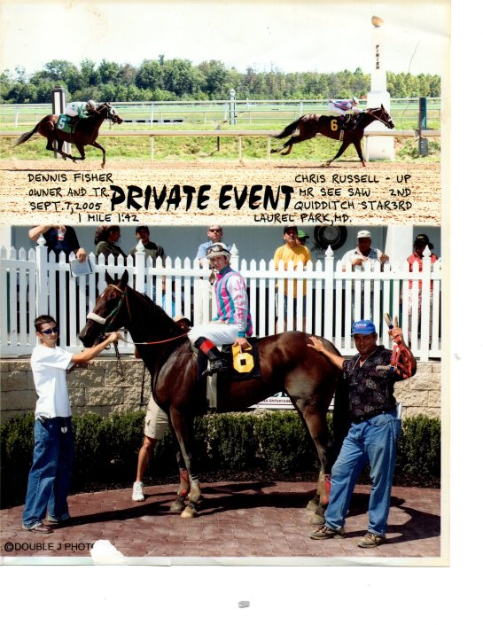 Owned and Trained Winner by Dennis Fisher known as Private Event (Jockey Chris Russell) at Laurel Park Racetrack in 2005